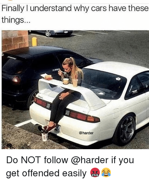 Cars, Funny, and Why: Finally l understand why cars have these  things.  @harder Do NOT follow @harder if you get offended easily 🤬😂