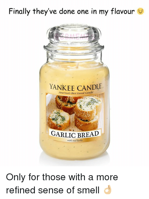 Smell, Yankee Candle, and Best: Finally theyve done one in my flavour  YANKEE CANDLE  America's Best Loved Candle  GARLIC BREAD  wth real herbs Only for those with a more refined sense of smell 👌🏼