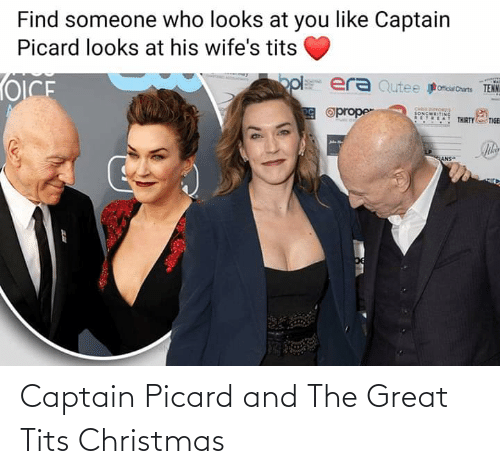 captain picard: Find someone who looks at you like Captain  Picard looks at his wife's tits  opl era Qutee omowCarts  TENN  OICE  g Oprope  SONCWITING  LAT THIRTY TIGER  GIANS Captain Picard and The Great Tits Christmas
