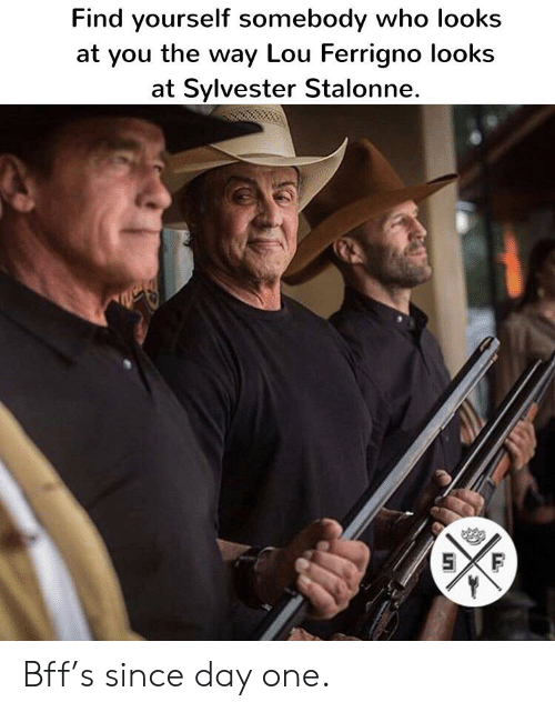 lou ferrigno: Find yourself somebody who looks  at you the way Lou Ferrigno looks  at Sylvester Stalonne.  5XF Bff's since day one.