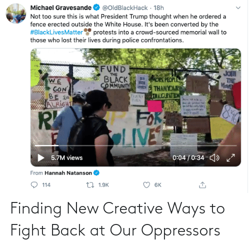 Our: Finding New Creative Ways to Fight Back at Our Oppressors