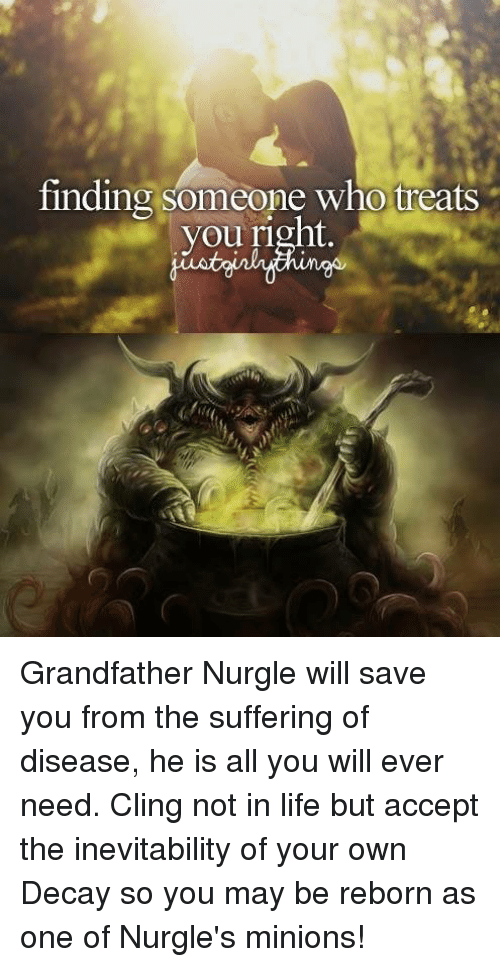 Grandfather Nurgle God Of Life Growth And The Garden Lady Slaanesh