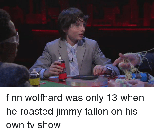 Funny: finn wolfhard was only 13 when he roasted jimmy fallon on his own tv show