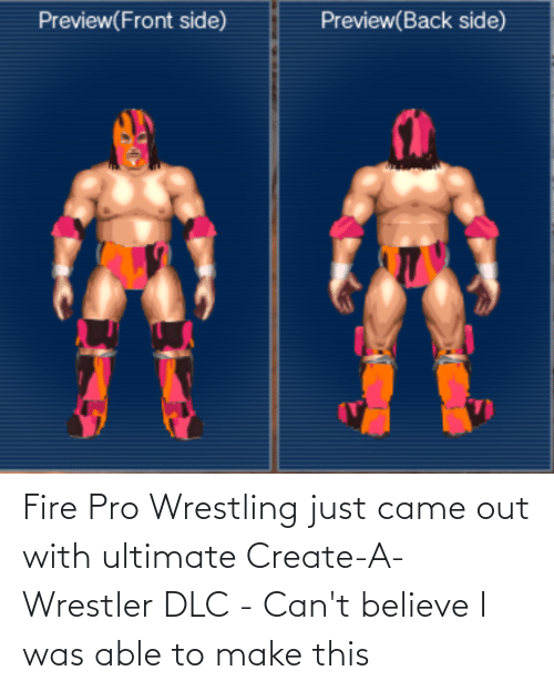 create a: Fire Pro Wrestling just came out with ultimate Create-A-Wrestler DLC - Can't believe I was able to make this