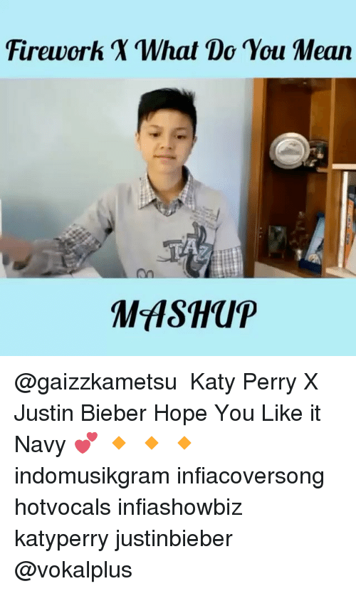 perri: Firework  What Do You Mean @gaizzkametsu ・・・ Katy Perry X Justin Bieber Hope You Like it Navy 💕 🔸 🔸 🔸 indomusikgram infiacoversong hotvocals infiashowbiz katyperry justinbieber @vokalplus