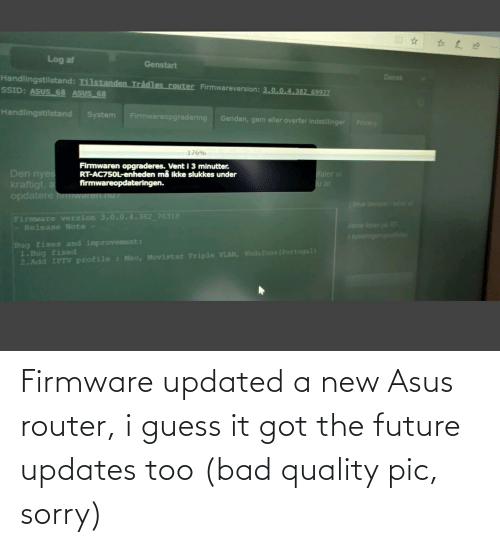 Bad, Future, and Sorry: Firmware updated a new Asus router, i guess it got the future updates too (bad quality pic, sorry)