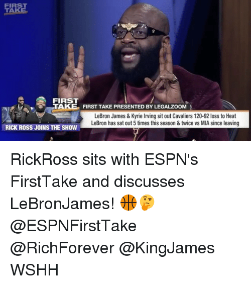 first take: FIRS  TAKE  FIRST  TAKE FIRST TAKE PRESENTED BY LEGALZOOM  LeBron James & Kyrie lrving sit out Cavaliers 120-92 loss to Heat  LeBron has sat out5 times this season &twice vs MIA since leaving  RICK ROSS JOINS THE SHOW RickRoss sits with ESPN's FirstTake and discusses LeBronJames! 🏀🤔 @ESPNFirstTake @RichForever @KingJames WSHH