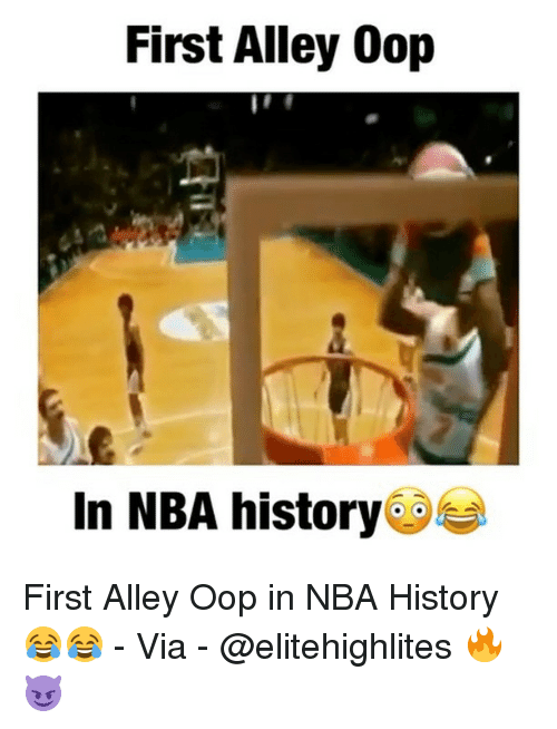 Oopes: First Alley Oop  In NBA history First Alley Oop in NBA History😂😂 - Via - @elitehighlites 🔥😈