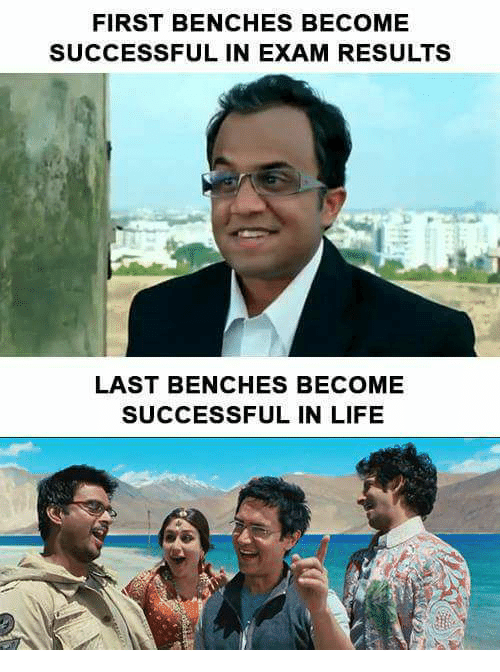 benches: FIRST BENCHES BECOME  SUCCESSFUL IN EXAM RESULTS  LAST BENCHES BECOME  SUCCESSFUL IN LIFE