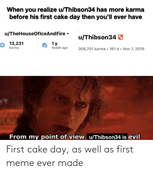 First Meme Ever: First cake day, as well as first meme ever made
