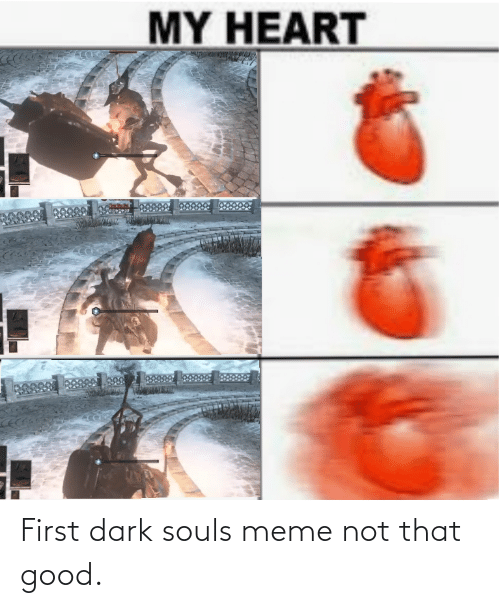 Dark Souls Meme: First dark souls meme not that good.