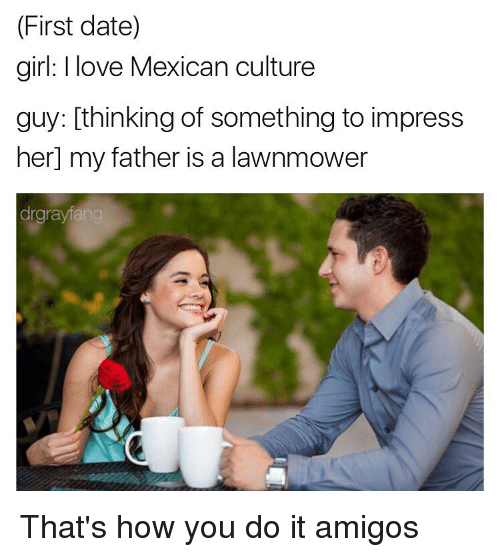 Dating a mexican woman meme