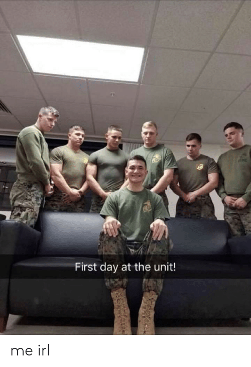 The Unit: First day at the unit! me irl