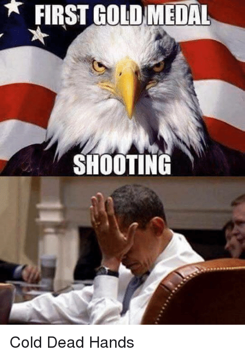 Cold: FIRST GOLD MEDAL  SHOOTING Cold Dead Hands