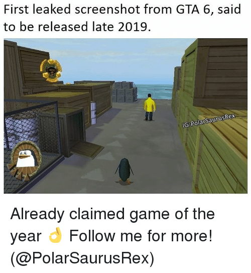 gta 6: First leaked screenshot from GTA 6, said  to be released late 2019.  IG PolarsaurusRex Already claimed game of the year 👌 Follow me for more! (@PolarSaurusRex)