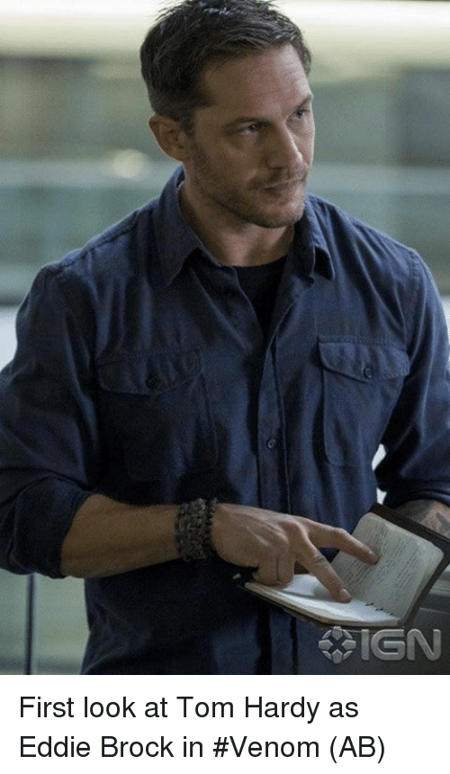 Memes, Tom Hardy, and Brock: First look at Tom Hardy as Eddie Brock in #Venom  (AB)