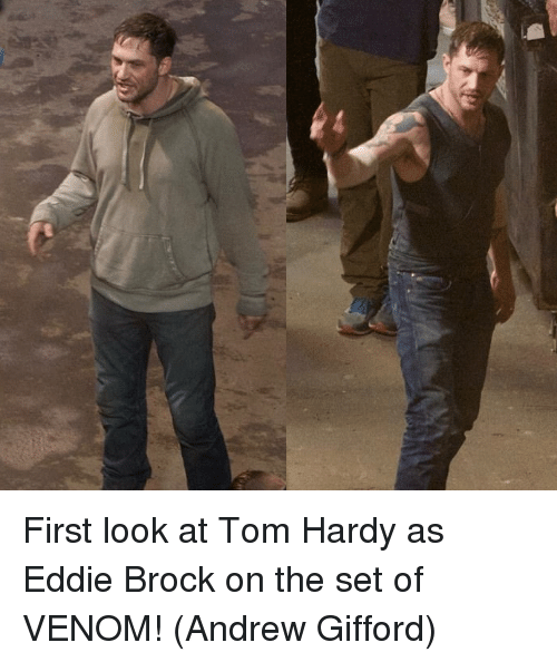 Memes, Tom Hardy, and Brock: First look at Tom Hardy as Eddie Brock on the set of VENOM!  (Andrew Gifford)