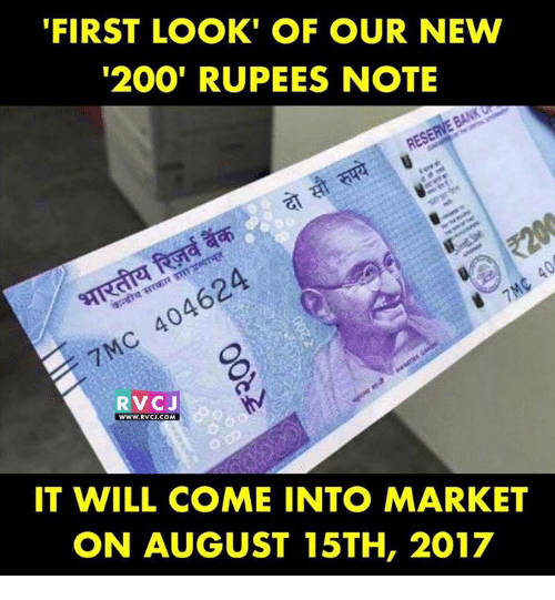 Bailey Jay, Memes, and Marketable: FIRST LOOK' OF OUR NEW  200' RUPEES NOTE  7Mc 404624  RVCJ  Ww.  IT WILL COME INTO MARKET  ON AUGUST 15TH, 2017