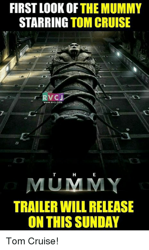 the mummy: FIRST LOOK OF THE MUMMY  STARRING  TOM CRUISE  RVC  MULIMMY  TRAILER WILL RELEASE  ON THIS SUNDAY Tom Cruise!