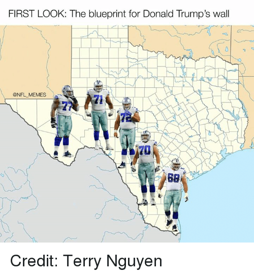 Donald Trump's Wall : FIRST LOOK: The blueprint for Donald Trump's wall  @NFL MEMES Credit: Terry Nguyen