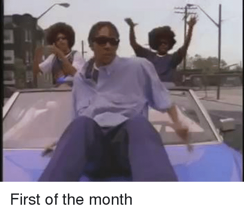 first of the month: First of the month