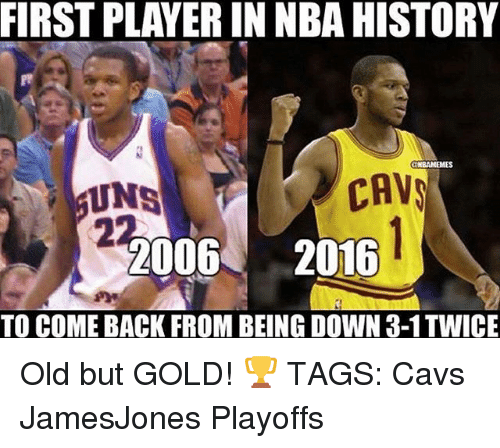 player: FIRST PLAYER IN NBA HISTORY  CAVS  NS  2006  2016  TO COMEBACK FROM BEING DOWN 3-1TWICE Old but GOLD! 🏆 TAGS: Cavs JamesJones Playoffs