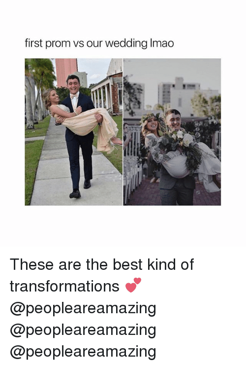 Memes, Best, and Wedding: first prom vs our wedding Imao These are the best kind of transformations 💕 @peopleareamazing @peopleareamazing @peopleareamazing