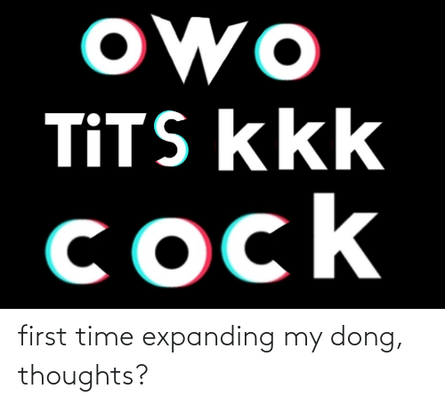 My Dong: first time expanding my dong, thoughts?