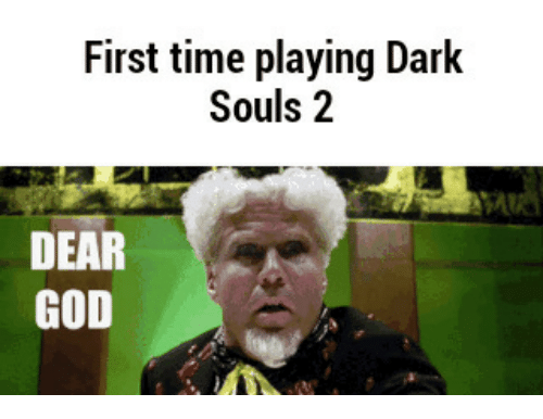 Love Each Other When Two Souls: 25+ Best Memes About Darks Souls 2