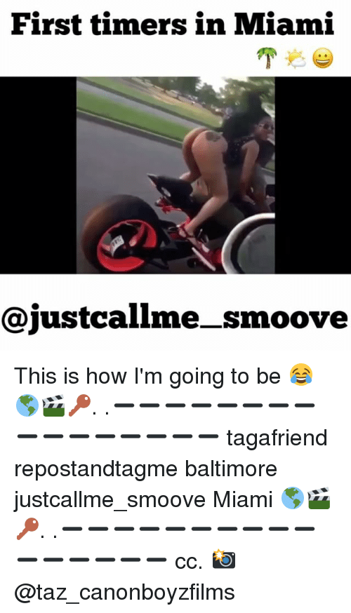 taz: First timers in Miami  CajustCallme smoove This is how I'm going to be 😂🌎🎬🔑. .➖➖➖➖➖➖➖➖➖➖➖➖➖➖➖➖ tagafriend repostandtagme baltimore justcallme_smoove Miami 🌎🎬🔑. .➖➖➖➖➖➖➖➖➖➖➖➖➖➖➖➖ cc. 📸 @taz_canonboyzfilms
