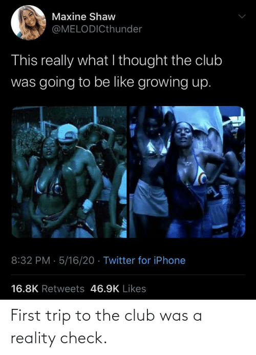 Reality: First trip to the club was a reality check.