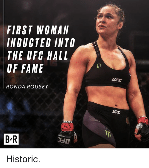 Ronda Rousey: FIRST WOMAN  INDUCTED INTO  THE UFC HALL  OF FAME  UFC  RONDA ROUSEY  UFC  AB  B-R Historic.