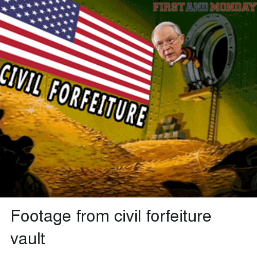 https://pics.onsizzle.com/firstand-monday-civil-forfeiture-footage-from-civil-forfeiture-vault-25601979.png