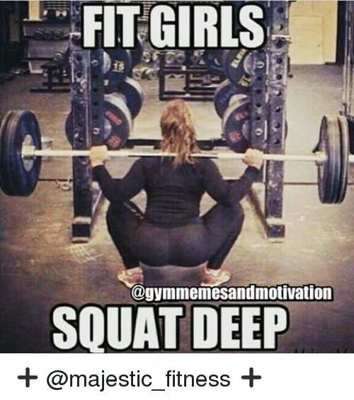 Girl squat motivation search girls gym memes on me