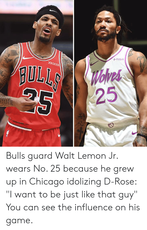 """d rose: fitbit  AANN  BULI  25 Bulls guard Walt Lemon Jr. wears No. 25 because he grew up in Chicago idolizing D-Rose: """"I want to be just like that guy""""  You can see the influence on his game."""