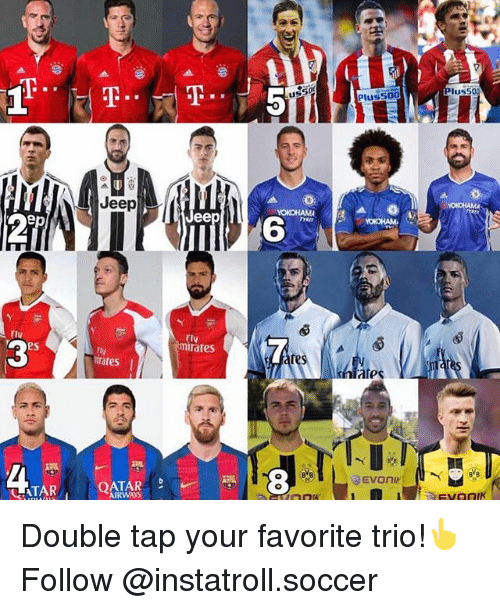 tars: FIV  TAR  Jeep  Tales  QATAR  ee  FIV  rares  50  Plus 500  ates  lus500 Double tap your favorite trio!👆 Follow @instatroll.soccer