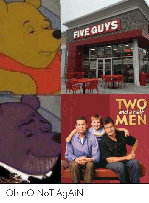 a-ha: FIVE GUYS  and a ha Oh nO NoT AgAiN