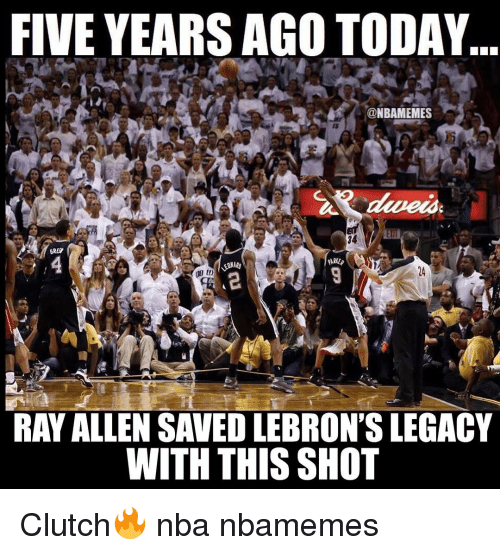 gre: FIVE YEARS AGO TODAY  ONBAMEMES  15  34  GRE  tli  24  2  RAY ALLEN SAVED LEBRON'S LEGACY  WITH THIS SHOT Clutch🔥 nba nbamemes