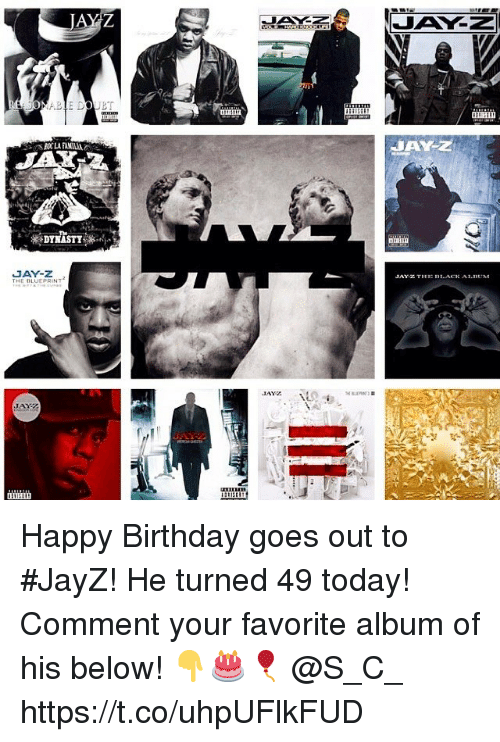 blueprint: fk  auii  JAY-Z  E D.ACK A1.n  HE BLUEPRINT Happy Birthday goes out to #JayZ! He turned 49 today! Comment your favorite album of his below! 👇🎂🎈 @S_C_ https://t.co/uhpUFlkFUD