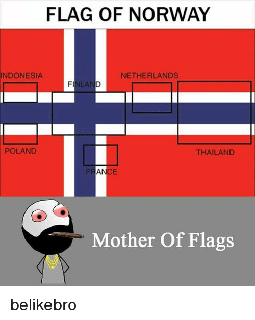 flags: FLAG OF NORWAY  INDONESIA  NETHERLANDS  Fl  LA  POLAND  THAILAND  Mother Of Flags belikebro