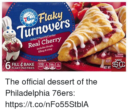Philadelphia 76ers: Flaky  urnovers  Real Cherry  enter  @NOTSportsC  includes douglh  illing  &icing  FÍLL 수 BAKE 170A.isa ias  FLAKY PASTRIES  PER PASTRY  SUCCESTION  KEEP  NET WT The official dessert of the Philadelphia 76ers: https://t.co/nFo55StblA