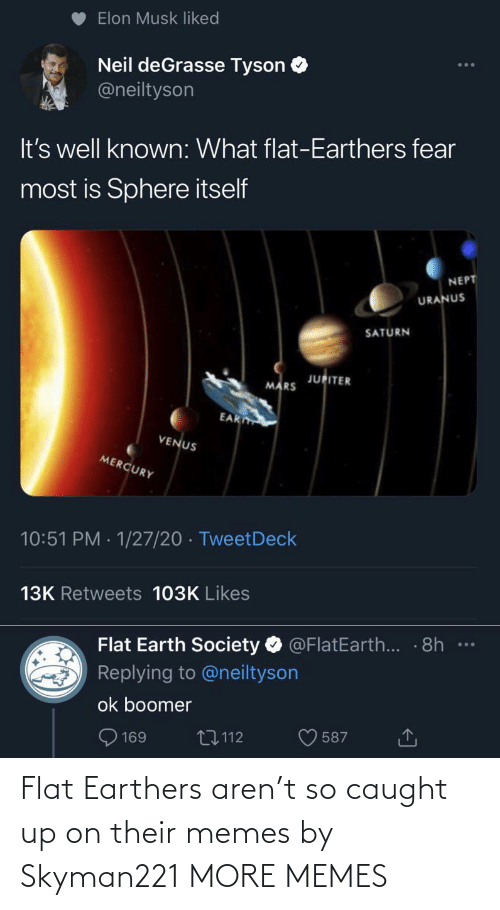 Flat: Flat Earthers aren't so caught up on their memes by Skyman221 MORE MEMES