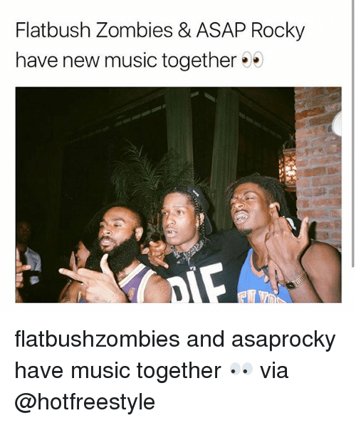 Memes, Music, and Rocky: Flatbush Zombies & ASAP Rocky  have new music together flatbushzombies and asaprocky have music together 👀 via @hotfreestyle