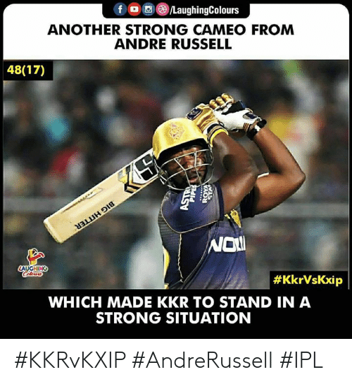 nol: fLaughingColours  ANOTHER STRONG CAMEO FROM  ANDRE RUSSELL  48(17)  Nol  #KkrVsKxip  WHICH MADE KKR TO STAND IN A  STRONG SITUATION #KKRvKXIP #AndreRussell #IPL