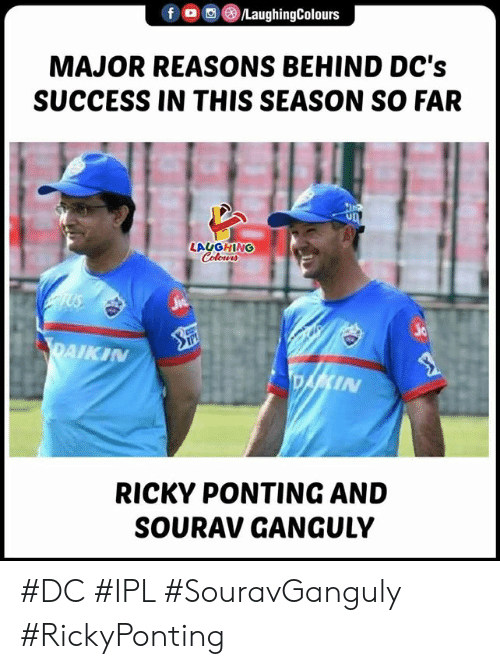 ricky: fLaughingColours  MAJOR REASONS BEHIND DC's  SUCCESS IN THIS SEASON SO FAR  LAUGHING  ic  AIKI  IN  RICKY PONTING AND  SOURAV GANGULY #DC #IPL #SouravGanguly #RickyPonting