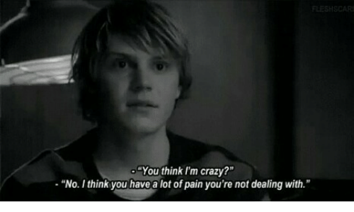 """think-im-crazy: FLE  -""""You think I'm crazy?""""  """"No. Ithink you have a lot of pain you're not dealing with."""