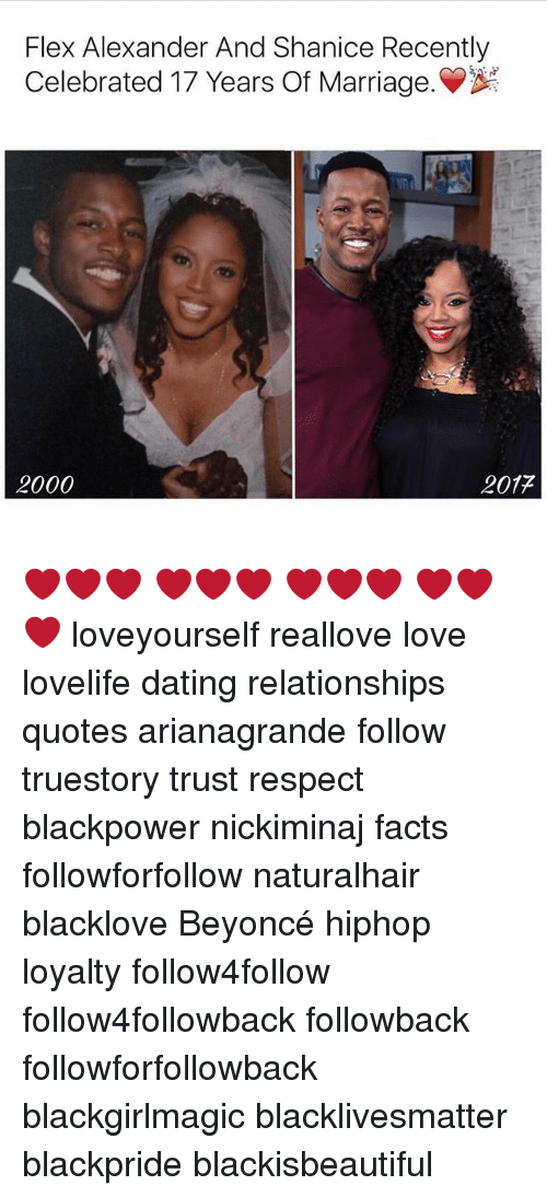 Beyonce, Black Lives Matter, and Dating: Flex Alexander And Shanice Recently  Celebrated 17 Years of Marriage.  2017  2000 ❤️❤️❤️ ❤️❤️❤️ ❤️❤️❤️ ❤️️❤️️❤️️ loveyourself reallove love lovelife dating relationships quotes arianagrande follow truestory trust respect blackpower nickiminaj facts followforfollow naturalhair blacklove Beyoncé hiphop loyalty follow4follow follow4followback followback followforfollowback blackgirlmagic blacklivesmatter blackpride blackisbeautiful