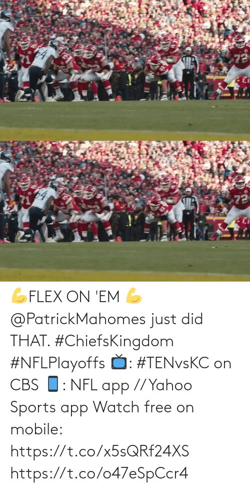 CBS: 💪FLEX ON 'EM 💪  @PatrickMahomes just did THAT. #ChiefsKingdom #NFLPlayoffs  📺: #TENvsKC on CBS 📱: NFL app // Yahoo Sports app Watch free on mobile: https://t.co/x5sQRf24XS https://t.co/o47eSpCcr4