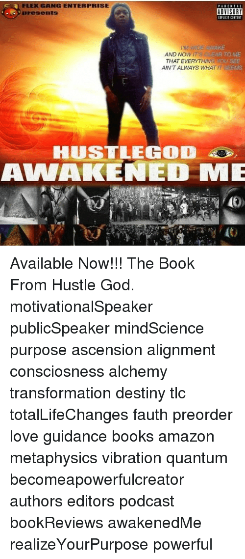 Amazon, Books, and Destiny: FLEXGANG ENTERPRISE  PARCNTAL  ADVISORY  OPLICIT CONTENT  M WDs  AND NOWITS  THAT EVERYTHINGOu  AR TO ME  AIN'T ALWAYS WHAT  EMS  HUSTLEGOD  AWAKENED ME  (C Available Now!!! The Book From Hustle God. motivationalSpeaker publicSpeaker mindScience purpose ascension alignment consciosness alchemy transformation destiny tlc totalLifeChanges fauth preorder love guidance books amazon metaphysics vibration quantum becomeapowerfulcreator authors editors podcast bookReviews awakenedMe realizeYourPurpose powerful