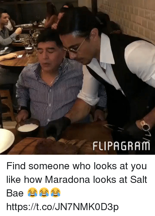 Salt Bae: FLIPAGRAM Find someone who looks at you like how Maradona looks at Salt Bae 😂😂😂 https://t.co/JN7NMK0D3p